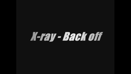 X - ray - Back off