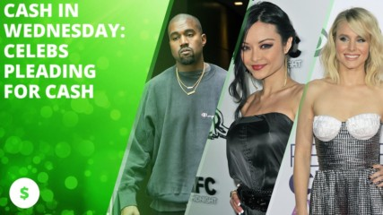 Cash in Wednesday: Celebs pleading for cash