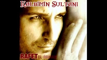 Rafet El Roman - Kalbimin Sultani