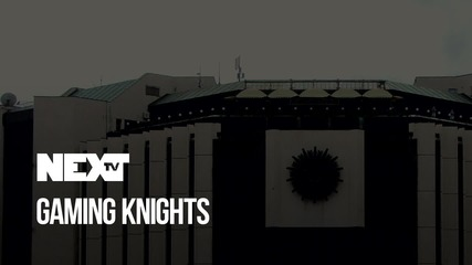NEXTTV 051: Gaming Knights Behind the Scenes