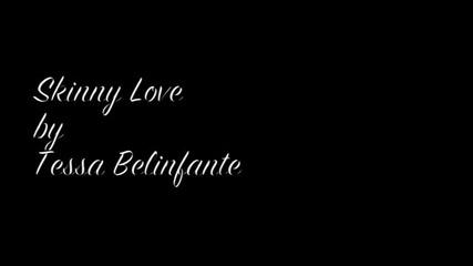 Tessa Belinfante - Skinny Love