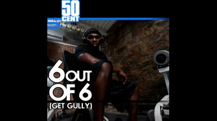 Луд както винаги! 2011 - 50 Cent - 6 Out Of 6 ( Get Gully)
