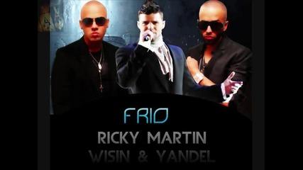 /превод/ Wisin Y Yandel ft. Ricky Martin - Frio