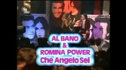 Al Bano & Romina Power - Che Angelo Sei + Превод!!!