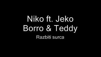 Niko Fr Jeko Borro & Tedy - Разбити Сърца