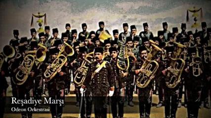 Osmanli Imparatorlugu ' Nun Imparatorluk Marsi - Resadiye Marsi (1299-1922) ♥ Ben Turkum ♥