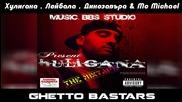 Хулигана ft. Лейбъла , Динозавъра & Mc Michael - Ghetto Bastars ( H D )