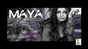 = Maya - Ako ne molim, ne znaci da ne volim =