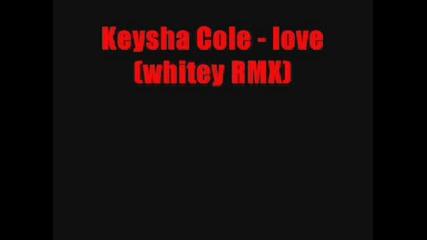 Keysha Cole - Love (whiteyrmx)