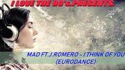 Mad Ft.j.romero - I Think Of You Eurodance