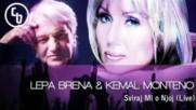 Kemal Monteno feat Lepa Brena _ Sviraj Mi O Njoj live