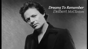 Delbert Mcclinton - I've Got Dreams To Remember