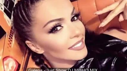 Galena - Just Show Dj Misho Mix