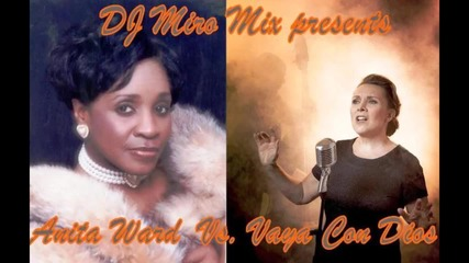 Dj Miro Mix - Anita Ward Vs. Vaya Con Dios