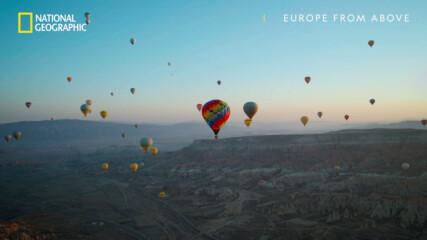 Кападокия | Европа отвисоко | National Geographic Bulgaria
