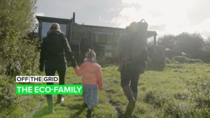 Off the Grid: The U.K's most sustainable family