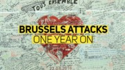 По-силни от терора: Брюксел, година след атаката