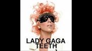 Lady Gaga - Show me Your Teeth