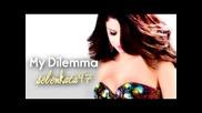 Превод! Selena Gomez & The Scene - My Dilemma