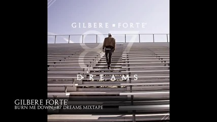 Gilbere Forte - Burn Me Down