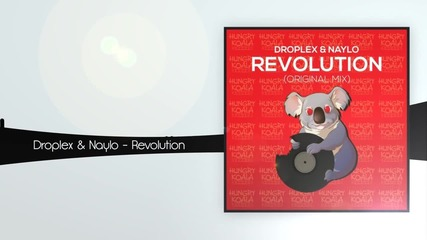 Droplex & Naylo - Revolution (original Mix) [hungry Koala Records]