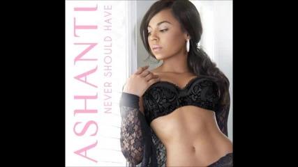 Ashanti - Never Should Have (new R&b 2013)