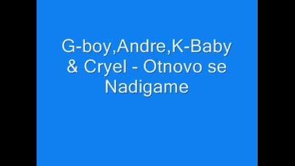 G - Boy, Andre, K - Baby & Cryel - Otnovo Se Nad