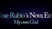 Jose Rubio's Nova Era - My Own God
