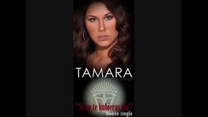 Tamara - Si no te hubieras ido (превод)
