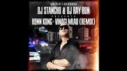 Dj Stancho & Dj Ray Bon представят Honn Kong - Винаги млад (remix)