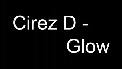 Cirez D - Glow
