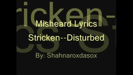 Disturbed - Stricken - Misheard Lyrics