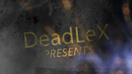 Deadlex's Intro