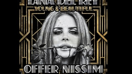 [release]offer Nissim-young and Beautiful(ft.lana Del Rey)(remix)