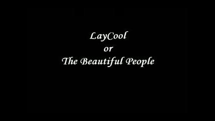Laycool or The Beautiful People