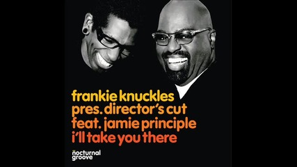 Frankie Knuckles - I'll Take You There Director's Cut Classic Signature Mix
