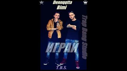 Dennqqtta & BIMI - ИГРАЙ (PLAY)