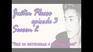 "Justin Please - Episode 3 Season 2 "" Бих се натискала с теб,цял ден! """