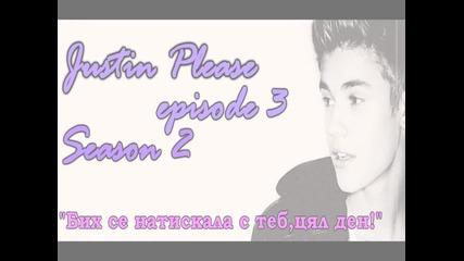 Justin Please - Episode 3 Season 2