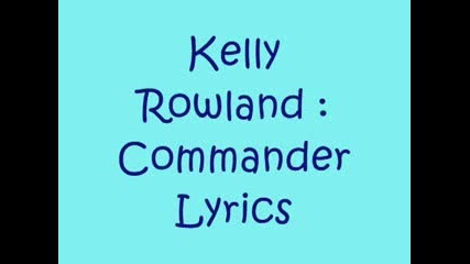 Kelly Rowland Commander Lyrics ft David Guetta