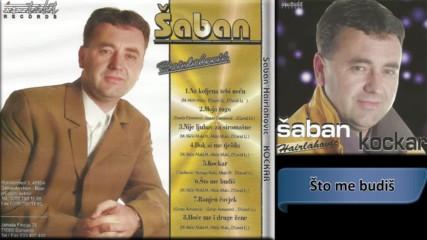 Saban Hairlahovic - Sto me budis