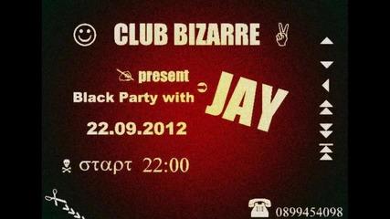 Jay на живо в клуб ''bizarre'' -бургас - 22.09.2012