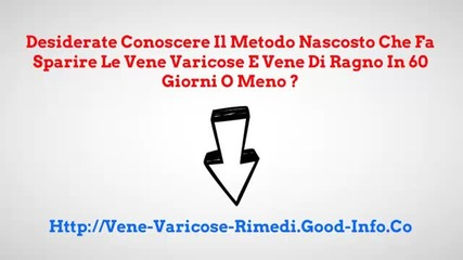 Vene Varicose, Vene Varicose Gambe, Chiva Varici, Laser Per Vene Varicose, Terapia Vene Varicose