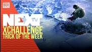 NEXTTV 019: Xchallenge: Trick of the Week