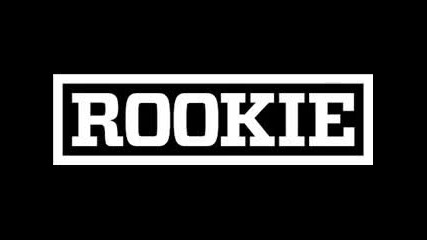 Rookie - Slip out the back