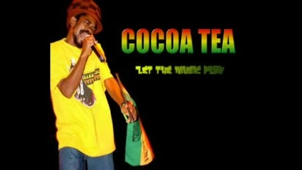 Cocoa Tea - Let The Music Play