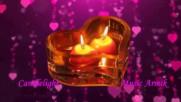 Светлина от свещи! ... (music by Armik) ... ...