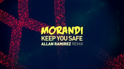 Morandi - Keep You Safe (Оfficial video)