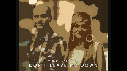Don't Leave Me Down (club Mix) - Vinid ft. Vera