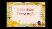 = Sinan Sakic - Sunce moje =